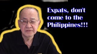 Expats, do not come to the Philippines!!!