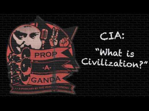 """CIA: """"What is Civilization?"""" - Propaganda s03e04 Part 2"""