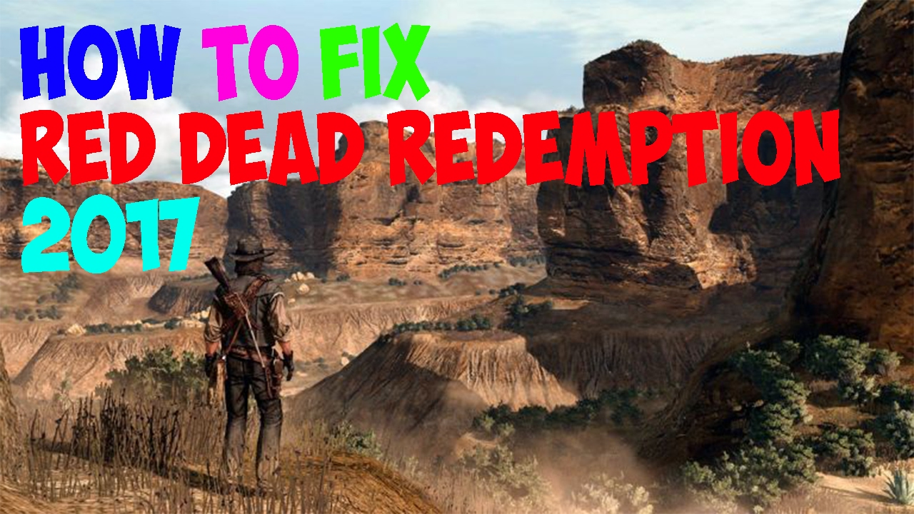 How to fix Red Dead Redemption 2017