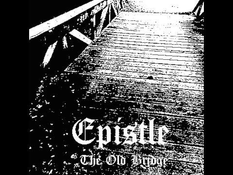 Epistle — The Old Bridge (2016)