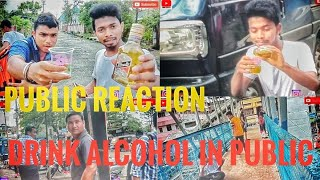 Drink alcohol in pubilc // Social experiment / Prank// By Tinsukia Prankstar