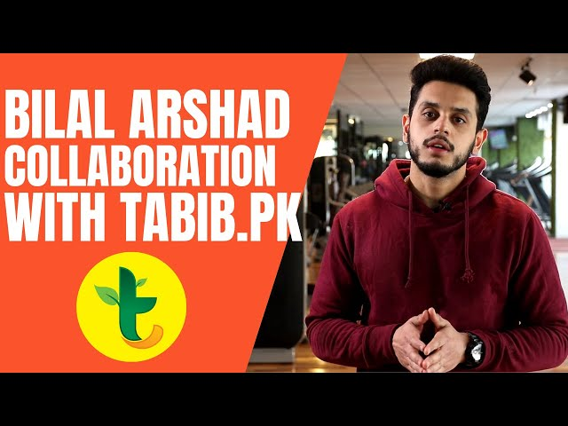 Bilal Arshad Highly Recommended Certified Fitness Trainer has Collaboration Now With Tabib.pk