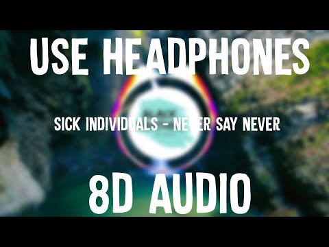 Sick individuals - Never say never (Use Headphones!!!)