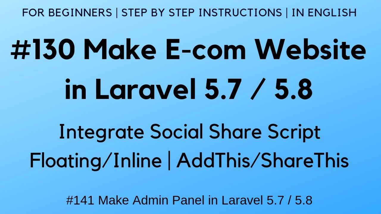 #130 Make E-com in Laravel 5 7 / 5 8 | Social Share Script |  Floating/Inline | AddThis/ShareThis