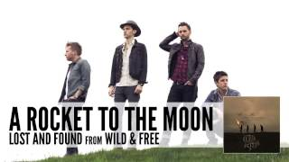 A Rocket To The Moon - Lost And Found