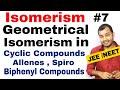 Isomerism 07  || Geometrical Isomers 02 : Cycloalkanes , Allenes , Spiro , Biphenyl JEE MAINS / NEET