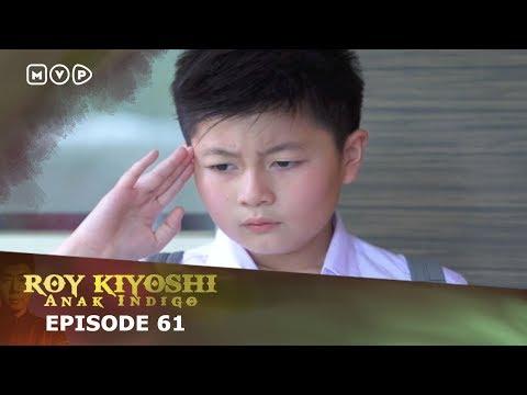 Roy Kiyoshi Anak Indigo Episode 61
