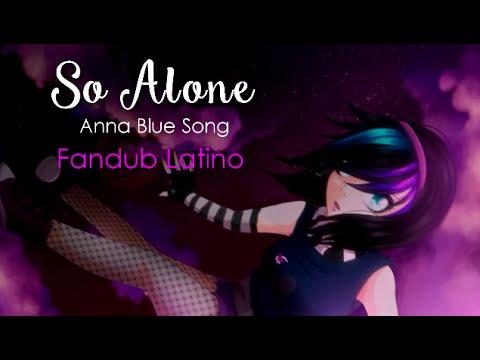 【ANNA BLUE】So Alone【Cover Latino】 ACAPELLA