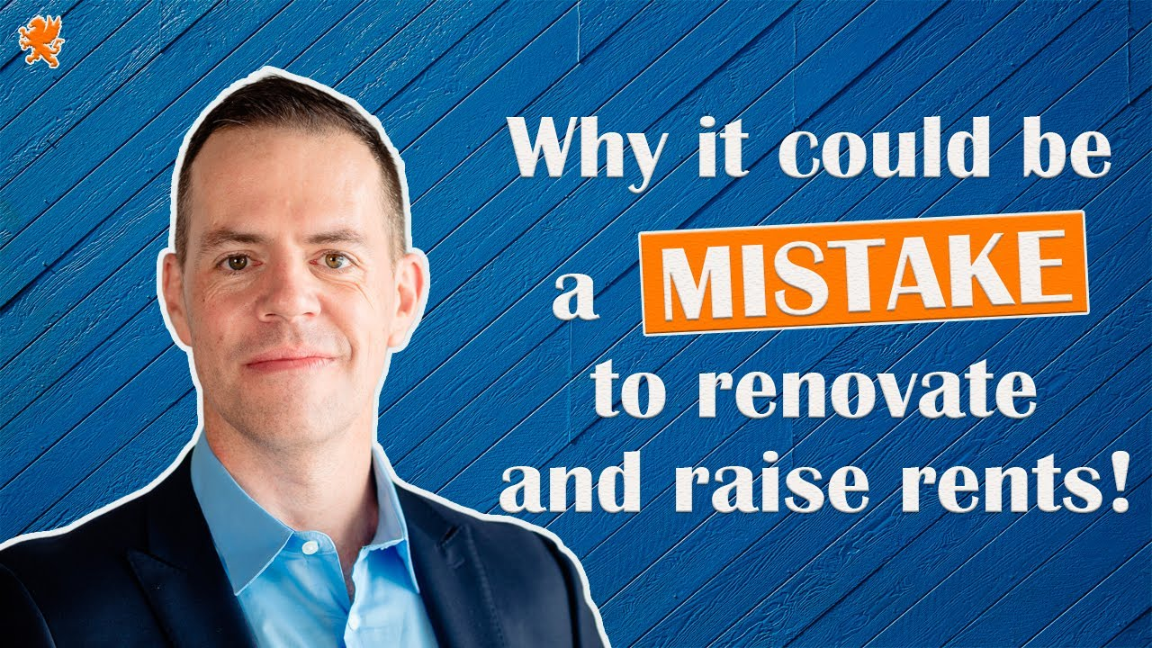 Why it could be a mistake to renovate and raise rents!