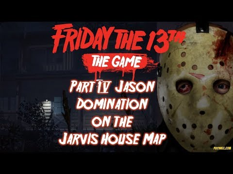 Part IV Jason Domination on Jarvis House Map - Friday the 13th: The Game NEW DLC