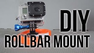 Diy Rollbar Mount: Gopro Tips And Tricks