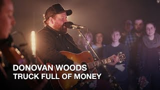 Donovan Woods   Truck Full of Money   First Play Live