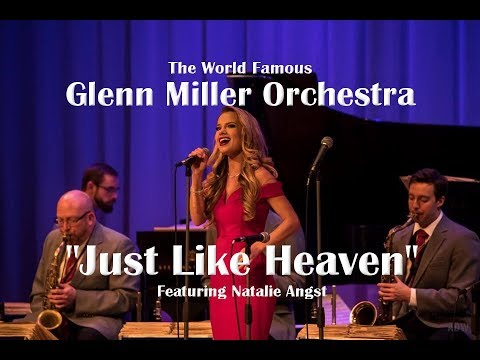 Glenn Miller Orchestra - Just Like Heaven, featuring Natalie Angst