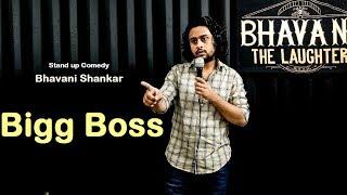 Bigg Boss - Stand up comedy - Bhavani Shankar