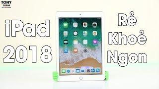 Đây là iPad 2018 - chiếc máy tính bảng đáng giá từng xu!