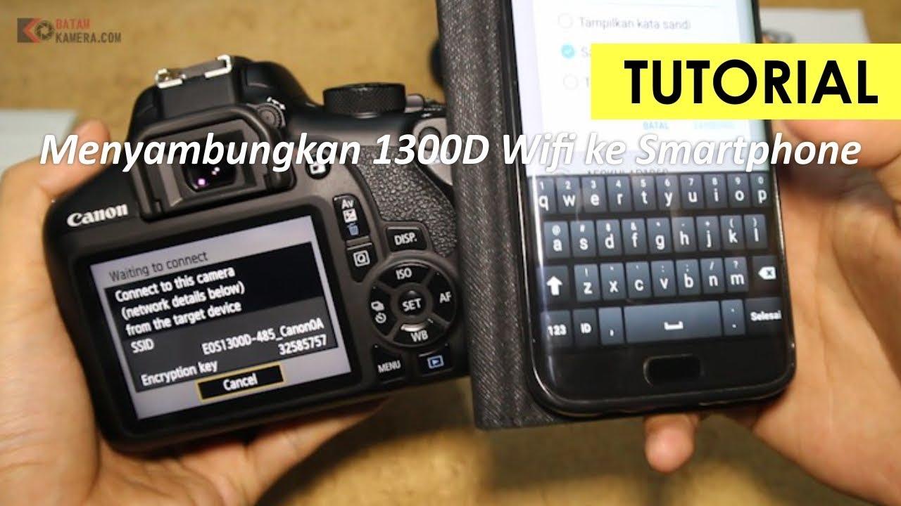 Cara Menyambungkan Kamera Canon 1300d Ke Smartphone Menggunakan Wifi Camera Connect Tutorial Lengkap Youtube