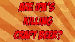 Gambar cover Are IPA's Killing Craft Beer? | Beer Geek Nation Craft Beer Reviews