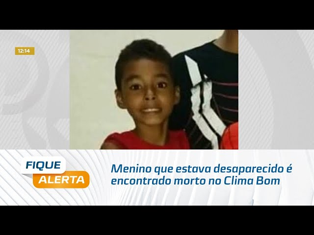 Caso Rhaniel Pedro: Menino que estava desaparecido é encontrado morto no Clima Bom