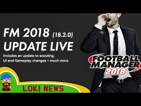 FM18 - 18.2 Patch Notes - Near Post/Bug Fixes/Performance - Big Update - Football Manager 2018