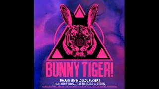 Sharam Jey & Loulou Players - Hum Hum 2015 (Frey Remix) [OUT NOW]