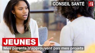 Conseil Santé : Jeunes - Mes parents n'approuvent pas mes projets