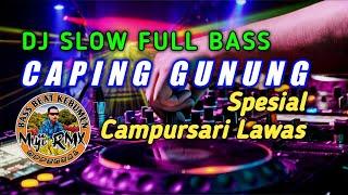 Download Lagu DJ SANTUY💃REMIX FULL BASS | CAPING GUNUNG 🔊 SPESIAL CAMPURSARI LAWAS / GENDING JAWA (Cover Muji RMX) mp3