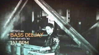 Retro Mix by Bass Deejay  (The Best Hits '90s)