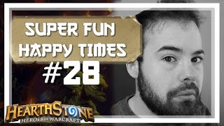 [Hearthstone] SUPER FUN HAPPY TIMES #28