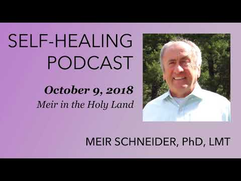 The Self-Healing Podcast: Meir in the Holy Land
