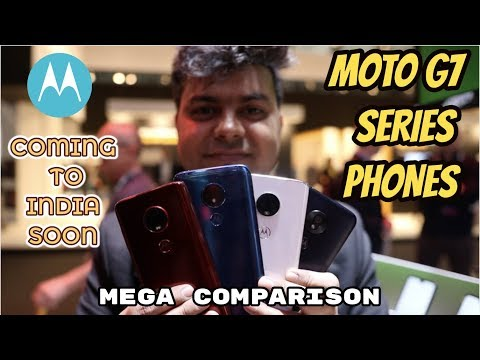 Moto G7, G7 Play, G7 Power, G7 Plus Hindi Quick Review BY GTU #GTUMWC19