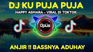 Download lagu DJ KU PUJA PUJA HAPPY ASMARA TIK TOK VIRAL 2020