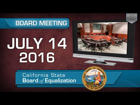 July 14, 2016 California State Board of Equalization Board Meeting
