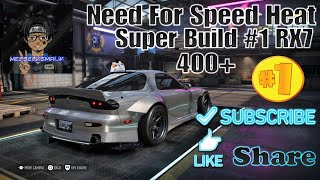 Need For Speed Heat RX7 400+  Build Super Builds #1 NFS Heat Tips Tricks and guides