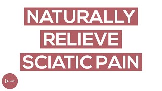Natural Sciatic Pain Treatment   How To Naturally Relieve Sciatica Pain   IntroWellness