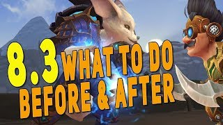 BfA 8.3 PREPARATION GUIDE - What Should You Do BEFORE & AFTER 8.3 | Worth Coming Back To WoW?
