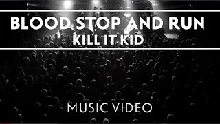 Kill It Kid - Blood Stop and Run [Dir. by Claes Nordwaĺl]