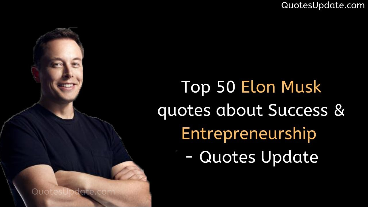 top elon musk quotes about success entrepreneurship