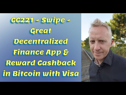 CC221 - Swipe - Great Decentralized Finance App & Reward Cashback in Bitcoin with Visa