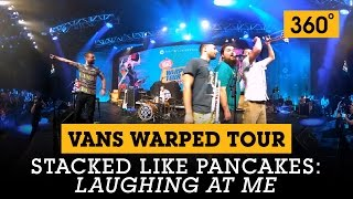 360° video stacked like pancakes laughing at me vans warped tour lineup announcement