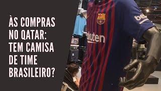 À procura de camisas de times brasileiros no Qatar, sede da próxima Copa do Mundo