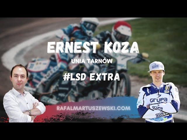 #LSDExtra [4]: Ernest Koza (Unia Tarnów)