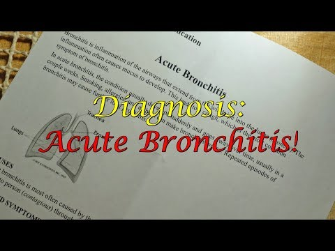 Diagnosis: Acute Bronchitis!