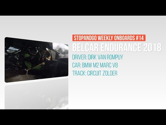 Stopandgo weekly onboards #14 - Belcar Endurance Championship 2018 - BMW M2 Marc V8