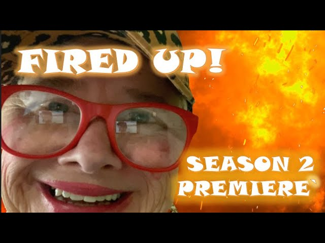 Season 2 Premier - All Fired Up!