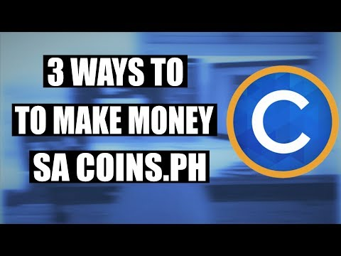 3 Ways To Make Earn Money Sa Coins.PH Paano Kumita
