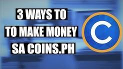 3 Ways To Make Earn Money Sa Coins.PH Paano Kumita