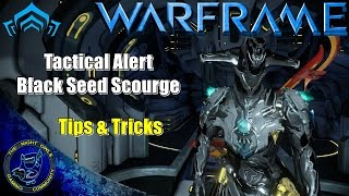Warframe: Tips & Tricks - Tactical Alert Black Seed Scourge (1-3)