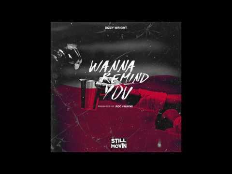 Dizzy Wright - Wanna Remind You (Prod by Roc N Mayne)