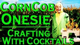 Making A Corn Cob Onesie - Crafting With Cocktails (2.22)