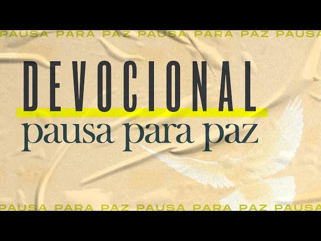 #pausaparapaz - devocional 08 //Valdir Oliveira